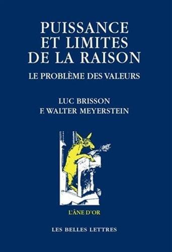 Puissance et limites de la raison.: Le Problème des valeurs.
