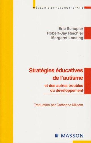 Stratégies éducatives de l'autisme: et des autres troubles du développement