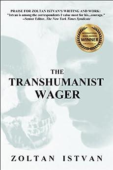 The Transhumanist Wager (English Edition) par [Istvan, Zoltan]