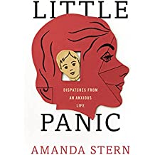 Little Panic: Dispatches from an Anxious Life (English Edition)