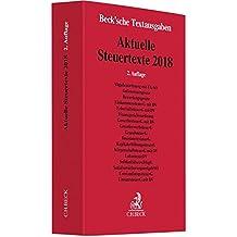 Aktuelle Steuertexte 2018: Textausgabe - Rechtsstand: 15. September 2018 (Beck'sche Textausgaben)