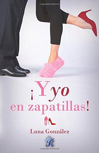 Descargar Libro ¡Y yo en zapatillas! de Luna González