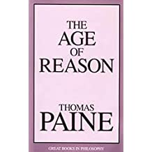 The Age of Reason  - Thomas Paine [Modern library classics] (Annotated)