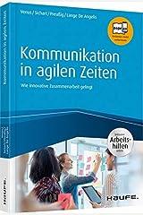 Kommunikation in agilen Zeiten - inkl. Arbeitshilfen online: Wie innovative Zusammenarbeit gelingt (Haufe Fachbuch) Taschenbuch