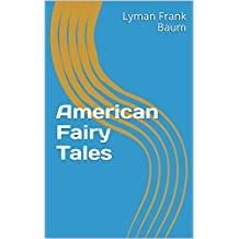 American Fairy Tales (Annoted) (English Edition)