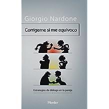 Corrigeme si me equivoco: Estrategias de dialogo en la pareja (Problem Solving) (Spanish Edition)