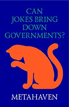Can Jokes Bring Down Governments?: Memes, Design and Politics (English Edition) di [Metahaven]