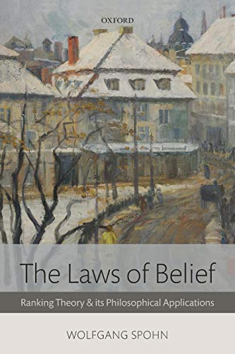 The Laws of Belief: Ranking Theory And Its Philosophical Applications