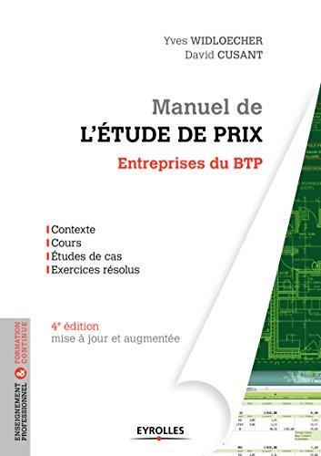 Manuel de l'étude de prix pour les entreprises du BTP: Contexte - Cours - Etudes de cas - Exercices résolus - Mise à jour et augmentée (Blanche BTP)