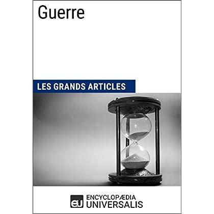 Guerre: Les Grands Articles d'Universalis