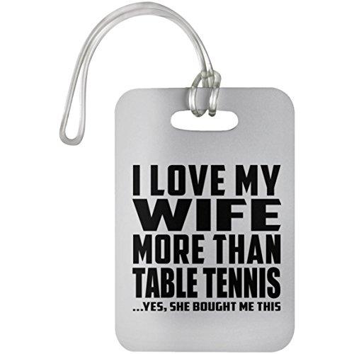 Designsify I Love My Wife More Than Table Tennis - Luggage Tag Gepäckanhänger Reise Koffer Gepäck Kofferanhänger - Geschenk zum Geburtstag Jahrestag Muttertag Vatertag Ostern -
