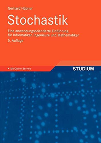 Stochastik: Eine Anwendungsorientierte Einführung für Informatiker, Ingenieure und Mathematiker (German Edition)