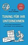 Tuning für Ihr Unternehmen: Mit der richtigen Unternehmensstruktur - nicht nur finanziell - frei und unabhängig werden!