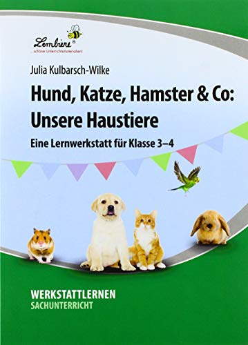 Hund, Katze, Hamster & Co: Unsere Haustiere (PR): Grundschule, Sachunterricht, Klasse 3-4