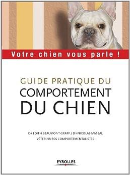 Guide pratique du comportement du chien par [Beaumont-Graff, Edith]