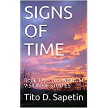 """SIGNS OF TIME: Book 170 - TDS WISDOM VISION OF STUDIES (""""10+3 MDGC Book"""" 153)"""