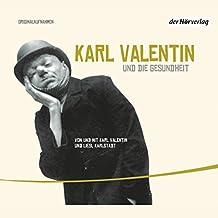 Karl Valentin und die Gesundheit (Valentin-Edition 2)