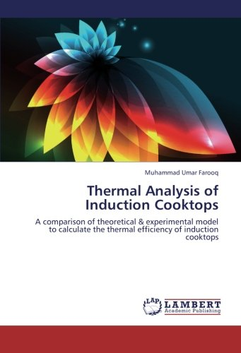 Thermal Analysis of Induction Cooktops: A comparison of theoretical & experimental model to calculate the thermal efficiency of induction cooktops