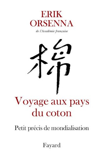 Voyage aux pays du coton : Petit précis de mondialisation (Documents)