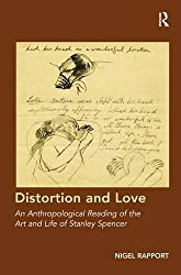 Distortion and Love: An Anthropological Reading of the Art and Life of Stanley Spencer