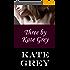 Three by Kate Grey (English Edition)