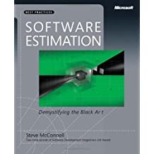 Software Estimation: Demystifying the Black Art (Best Practices (Microsoft)) 1st (first) Edition by McConnell, Steve published by Microsoft Press (2006)