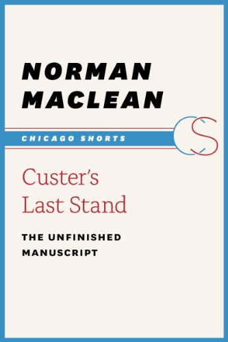 custers-last-stand-the-unfinished-manuscript-chicago-shorts