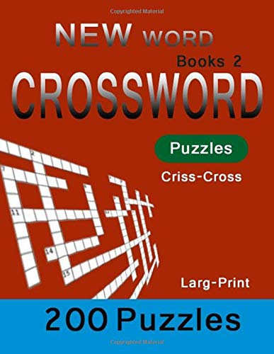 new word books 2 Crossword Puzzles Criss Cross 200 Puzzles: Larg-Print Crossword puzzle the ultimate book featuring a new collection of challenging por charee missale