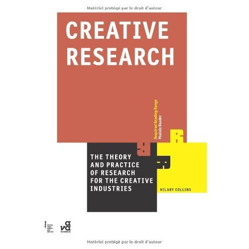 Creative Research: The Theory and Practice of Research for the Creative Industries (Required Reading Range) by Hilary Collins (2010-10-27)