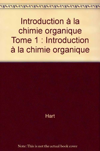 Introduction à la chimie organique Tome 1 : Introduction à la chimie organique
