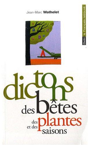 Dictons des bêtes, des plantes et des saisons par Jean-Marc Wathelet