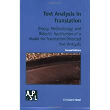 Text Analysis in Translation: Theory Methodology, and Didactic Application of a Model for Translation-Oriented Text Analysis (Amsterdamer Publikationen Zur Sprache Und Literatur)