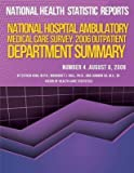 [(National Hospital Ambulatory Medical Care Survey : 2006 Outpatient Department Summary)] [By (author) Esther Hing] published on (October, 2013)