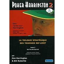 Poker Harrington 2 : La trilogie stratégique des tournois no-limit (Les fins de tournoi)