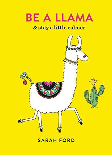 Be a Llama: & stay a little calmer (Be a.) (English Edition)