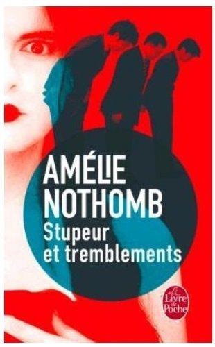 Stupeur et tremblements (Le Livre de Poche) por Amélie Nothomb