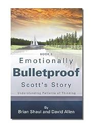 Emotionally Bulletproof Scott's Story - Book 3 (English Edition)