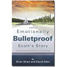Emotionally Bulletproof Scott's Story - Book 3 (English Edition)