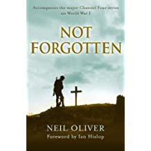 By Neil Oliver Not Forgotten (Second Impression) [Hardcover]