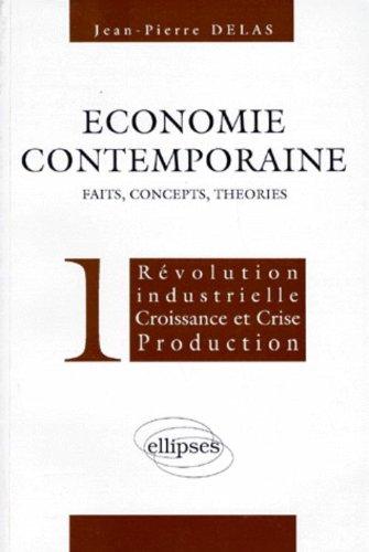 economie-contemporaine-volume-1-rvolution-industrielle-croissance-et-crise-production