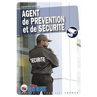 Livre Agent de Prévention et de Sécurité A.P.S. - Formation initiale