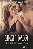 Single daddy - Try me if you can