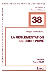 La réglementation de droit privé