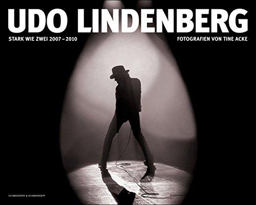 Udo Lindenberg - Stark wie Zwei 2007-2010: Fotografien von Tine Acke | Von Udo Lindenberg und Tine Acke handsigniert. (Bilder Handsignierte)