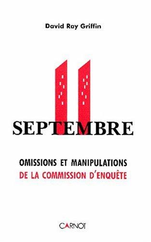 11 septembre : Omissions et manipulations de la Commission d'enquête par David Ray Griffin