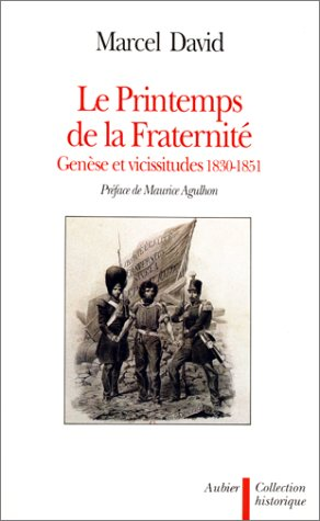 Descargar Libro Le printemps de la fraternité : Genèse et vicissitudes, 1830-1851 de Marcel David