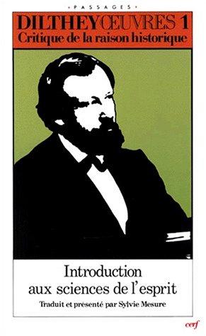 CRITIQUE DE LA RAISON HISTORIQUE. : Introduction aux sciences de l'esprit et autres textes