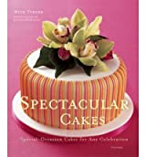 Spectacular Cakes: Special-Occasion Cakes for Any Celebration (Hardback) - Common