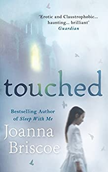 Touched by [Briscoe, Joanna]