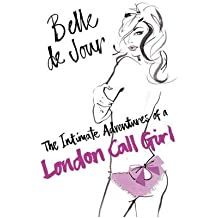 (The Intimate Adventures of a London Call Girl) By Belle de Jour (Author) Paperback on (May , 2007)